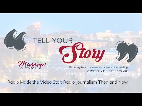 Radio Made the Video Star: Radio Journalism Then and Now