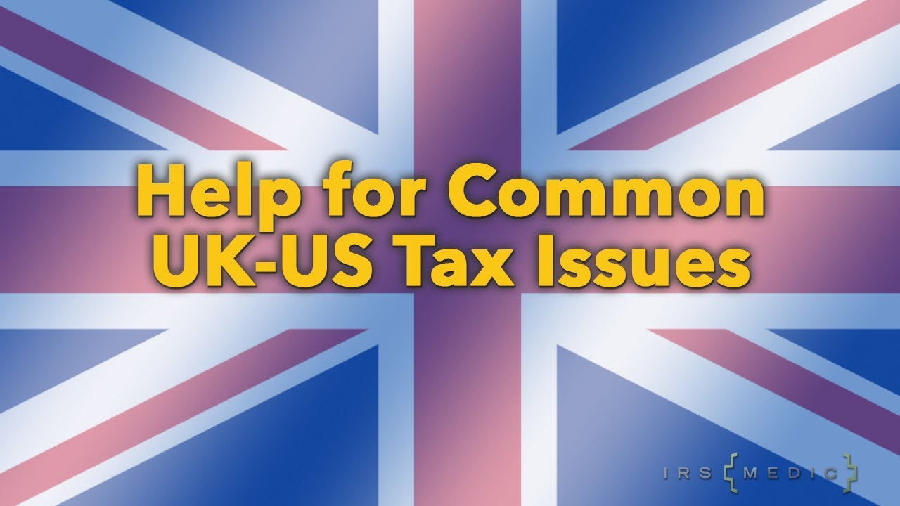 US Tax Advisors for US-UK citizens and expats