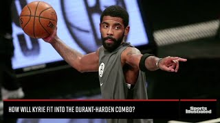 How Will Kyrie Irving Fit In With Kevin Durant And James Harden?