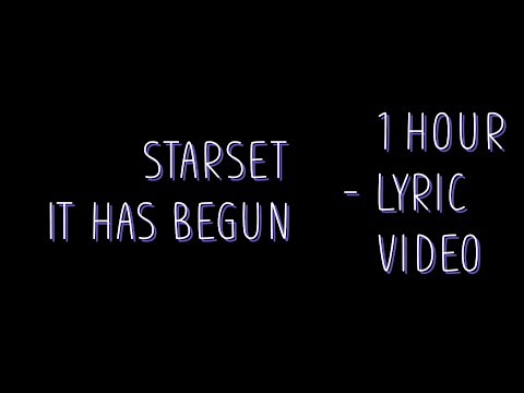 Starset - It Has Begun [Lyrics]     1 Hour