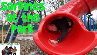 SARDiNES Hide And Seek At The Park! Dad Get's Stuck! / That YouTub3 Family Family Channel