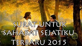 Video Lagu Rohani Surat untuk Sahabat Sejatiku terbaru Oktober 2015 download MP3, 3GP, MP4, WEBM, AVI, FLV Maret 2018