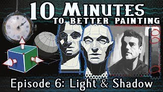 Light and Shadow - 10 Minutes To Better Painting - Episode 6