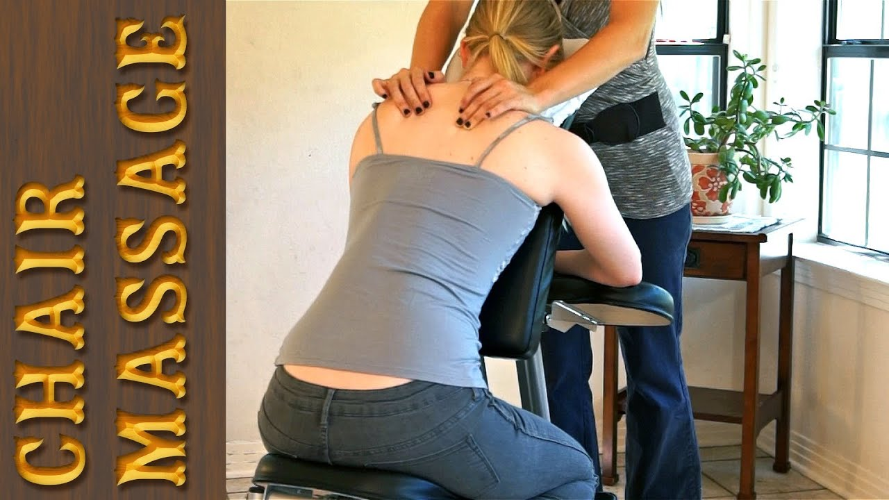 Chair massage therapy - Benefits Of Chair Massage Basic How To Massage Therapy Techniques For Shoulders Back Youtube