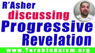 R' Asher discusses Progressive Revelation