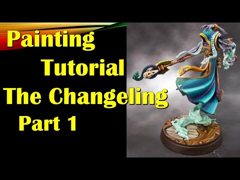 Painting Tutorial: The Changelling Part 1