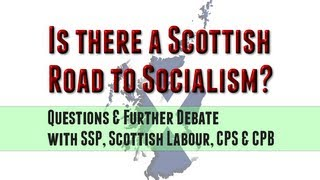 Questions & Debate: Is there a Scottish Road to Socialism?