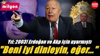Necmettin Erbakan Yıllar Önce Erdoğan ve AKP İçin Konuşmuştu \Beni İyi Dinleyin Narkozdasınız...\