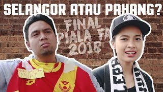Selangor Atau Pahang??   Final Piala FA 2018