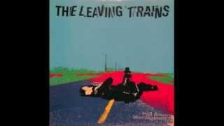 Leaving Trains - Well Down Blue Highway (Full Album)