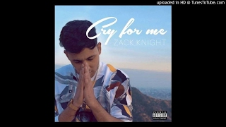 Cry For Me Zack Knight