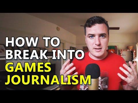 How To Break Into Games Journalism
