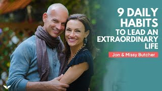 9 Daily Habits That Will Help You Lead An Extraordinary Life | Jon & Missy Butcher