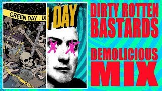 Green Day - if Dirty Rotten Bastards had a Demolicious Demo