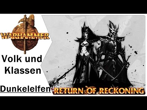 Volk und Klassen  Die Dunkelelfen | Warhammer Online Return of Reckoning Gameplay | German
