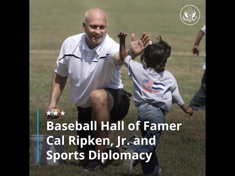U.S. Department of State: Baseball Hall of Famer Cal Ripken, Jr. and Sports Diplomacy