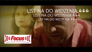 FOCUS - List na do widzenia (Official Video 2017)
