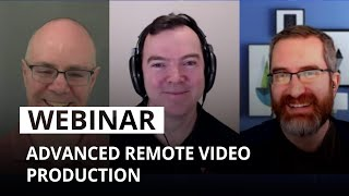 Advanced remote video production