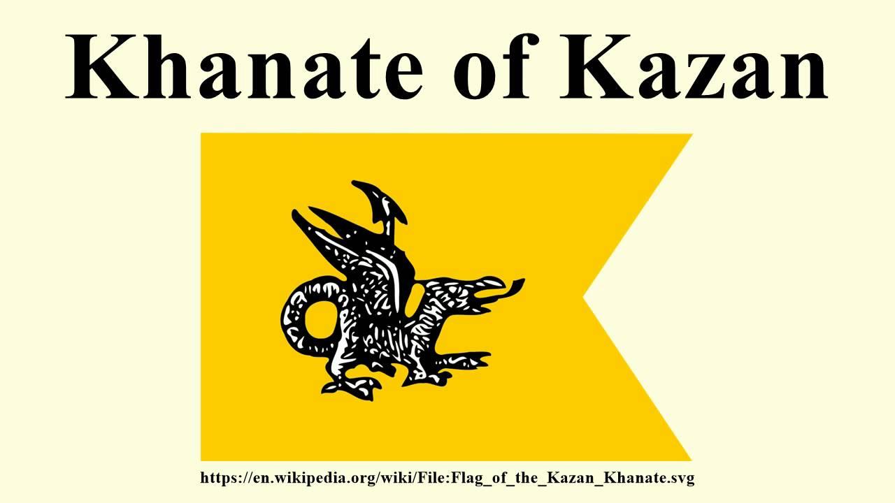 Khanate of Kazan Khanate of Kazan YouTube