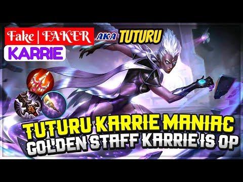 Tuturu Karrie Maniac, Golden Staff Karrie Is OP [ Tuturu Karrie ] Fake | FAKER Karrie
