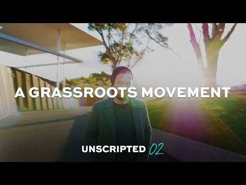 A GRASSROOTS MOVEMENT I Unscripted 02