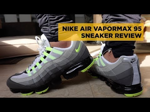 "NIKE AIR VAPORMAX 95 ""VOLT"" REVIEW (+How to Appreciate Your Sneakers More)"