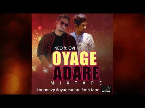 Oyage Adare (MIXTAPE) - Neo feat. Ovi