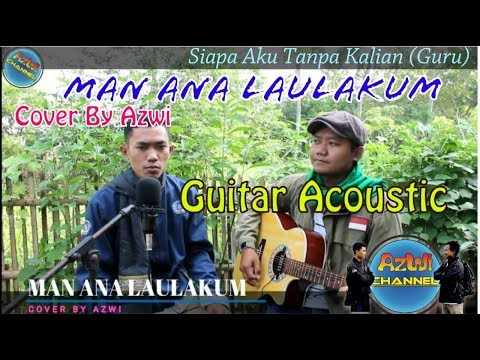 MAN ANA LAULAKUM BY AZWI (Guitar Acoustic)