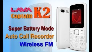 Unboxing and Review of LAVA Captain K2 Mobile Phone | Auto Call Recorder | Wireless FM