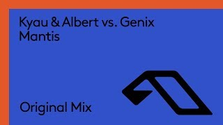 Kyau & Albert vs. Genix - Mantis