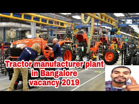 Tractor Manufacturer Plant In Bangalore || Jobs Vacancy 2019