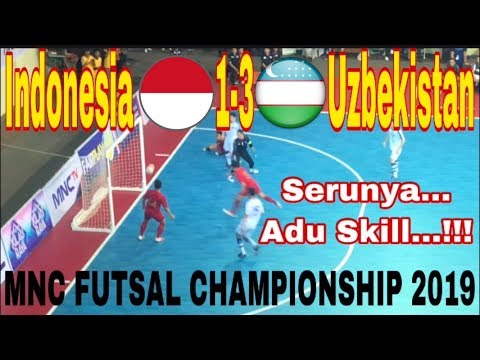 ADU SKILL INDONESIA V UZBEKISTAN, INDONESIA MENYERAH 1-3 | MNC FUTSAL CHAMPIONSHIP 2019