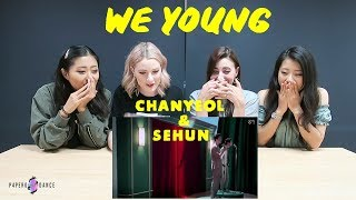 [MV REACTION] WE YOUNG - CHANYEOL X SEHUN (EXO) | P4pero Dance