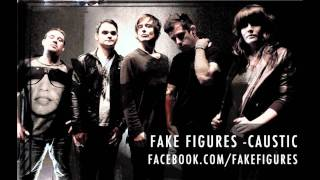 Fake Figures - Caustic (Full Song)