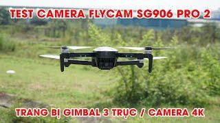 Trải nghiệm thực tế ngoài trời Flycam SG906 Pro 2 - Test Camera 4K được trang bị gimbal 3 trục