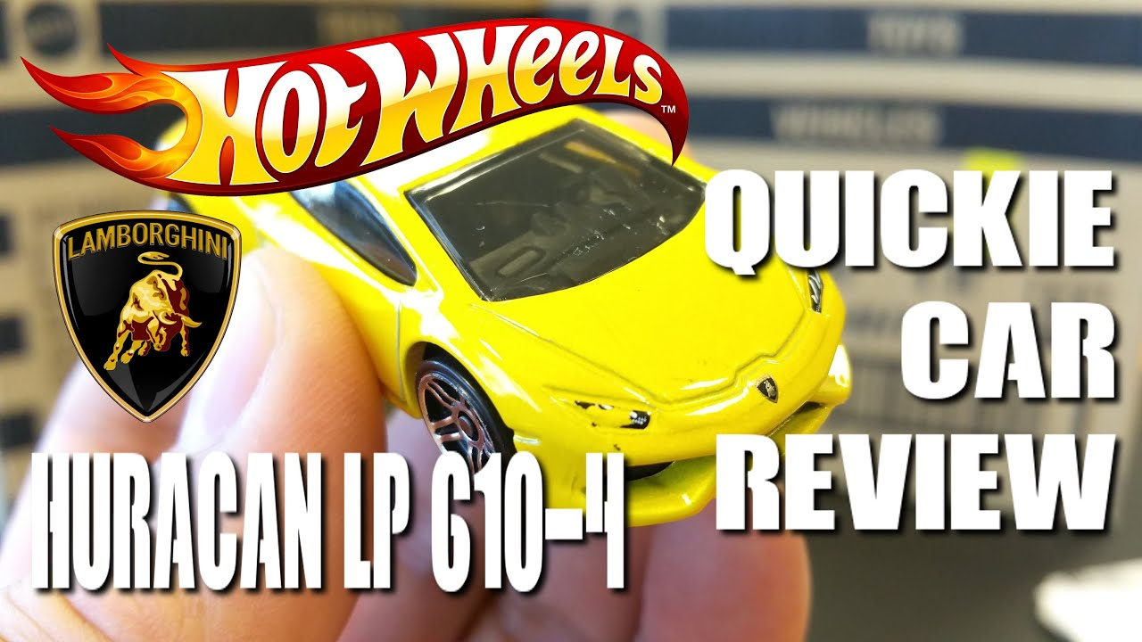 QUICKIE CAR REVIEW: Hot Wheels - LAMBORGHINI HURACAN LP ...