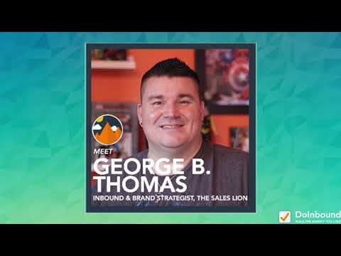How Agencies Can Dominate Video Marketing with George B. Thomas from The Sales Lion