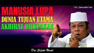 Video Manusia Lupa - Ceramah KH Zainuddin MZ download MP3, 3GP, MP4, WEBM, AVI, FLV November 2018