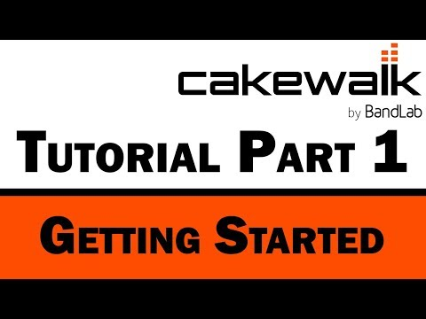 Cakewalk by BandLab Tutorial (Part 1) – Getting Started and Layout