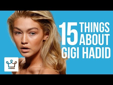 15 Things You Didn't Know About GIGI HADID