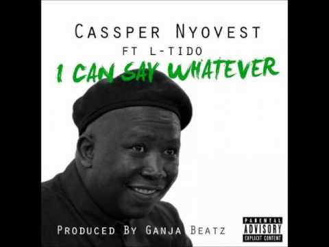 Cassper Nyovest Ft L-Tido - I Can Say Whatever (NEW 2013)