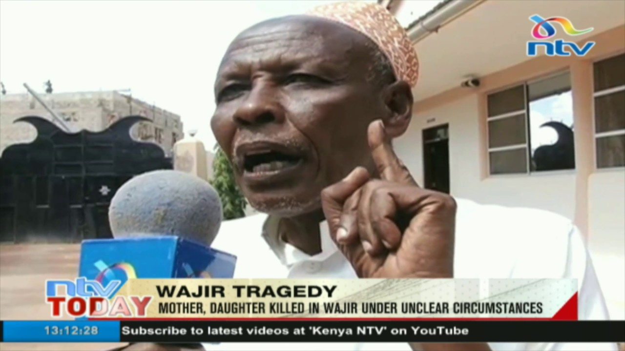 Mother, daughter killed in Wajir under unclear circumstances