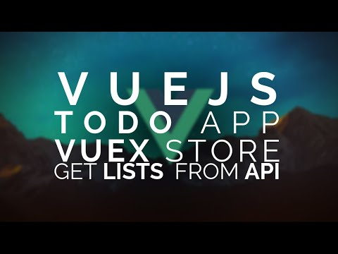 09 | Vue Todo: Vuex - Fetching Lists from API | thumbnail