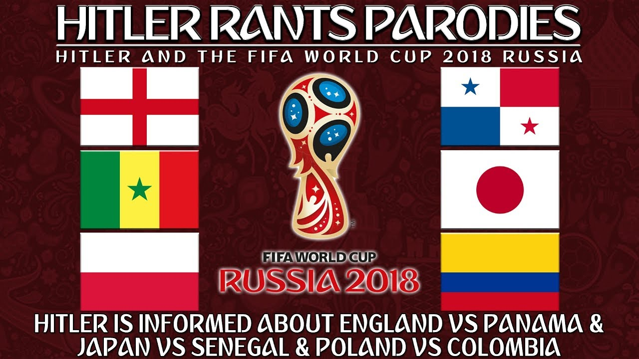 Hilter is informed about England Vs Panama & Japan Vs Senegal & Poland Vs Colombia