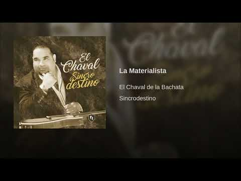 El Chaval De La Bachata – La Materialista (Nuevo 2018)