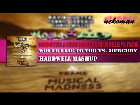 Would I Lie To You vs. Mercury (Hardwell Mashup)
