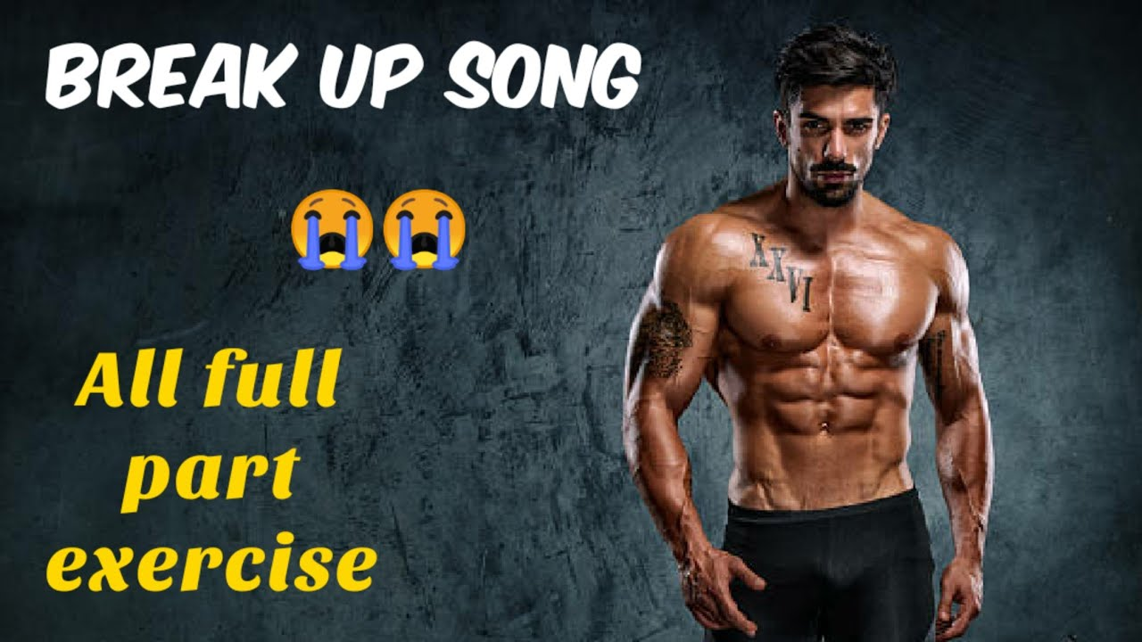 break up motivation song with full part exercise gym work