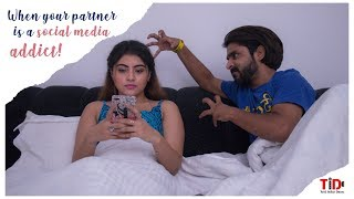 TID| When your partner is the Social media addict| Ankur Pathak, Twinkle Sharma