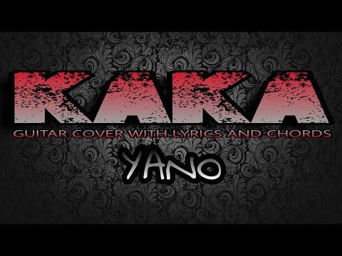 Kaka - Yano (Guitar Cover With Lyrics & Chords)