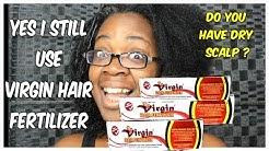 HOW I FIX MY DRY SCALP WITH VIRGIN HAIR FERTILIZER